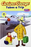 Curious George Takes a Trip (Curious George Early Readers)