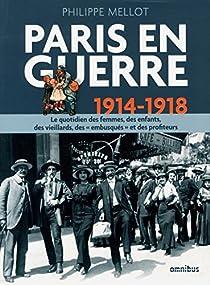 Paris en guerre 1914-1918 par Mellot