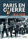 Paris en guerre 1914-1918 par Philippe Mellot