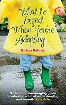 Book What to Expect When You're Adopting...: A practical guide to the decisions and emotions involved in adoption