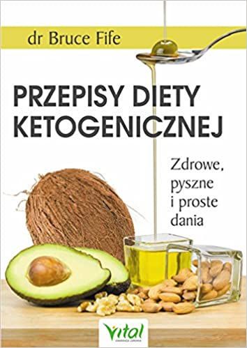 Przepisy Diety Ketogenicznej Amazon Co Uk Bruce Fife