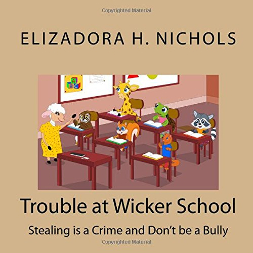 Download Trouble at Wicker School: Stealing is a Crime and Don't be a Bully pdf