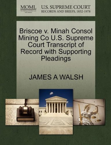 Briscoe V  Minah Consol Mining Co U S  Supreme Court Transcript Of Record With Supporting Pleadings