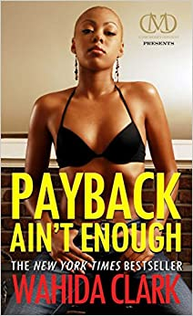 Payback Aint Enough: Payback 3 (Payback Series) by Wahida Clark