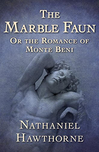 the-marble-faun-or-the-romance-of-monte-beni
