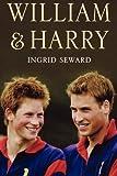 William and Harry, Ingrid Seward, 1611453003