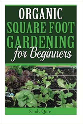 Organic Square Foot Gardening for Beginners