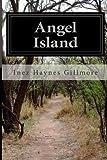Angel Island, Inez Haynes Gillmore, 149957455X
