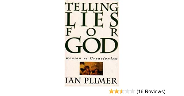 Telling lies for God: Reason vs creationism: Ian Plimer