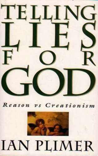 Telling lies for God: Reason vs creationism