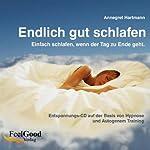 Endlich gut schlafen: Einfach schlafen, wenn der Tag zu Ende geht | Annegret Hartmann