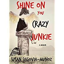 Sweet Melissa: Shine On You Crazy Junkie a memoir (Book Six 6)