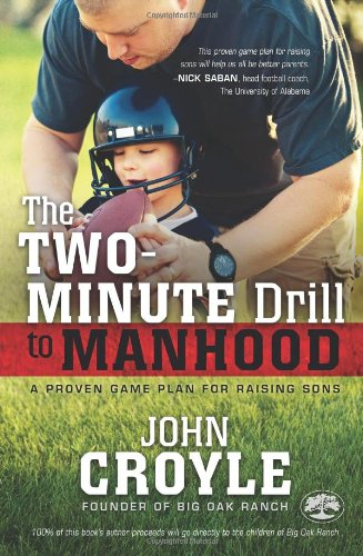 The Two-Minute Drill to Manhood: A Proven Game Plan for Raising (Mens Game Plan)