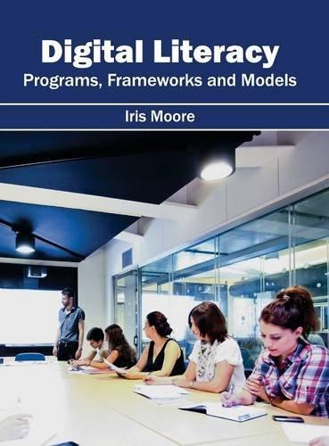 Digital Literacy: Programs, Frameworks and Models