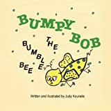 Bumpy Bob the Bumble Bee, Judy Kounelis, 1612250440