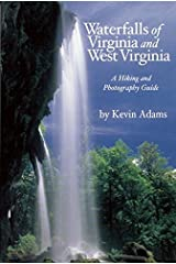 Waterfalls of Virginia and West Virginia: A Hiking and Photography Guide Paperback