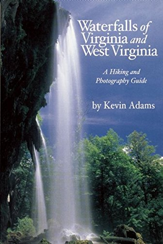 Waterfalls of Virginia and West Virginia: A Hiking and Photography Guide (Best Hiking In West Virginia)