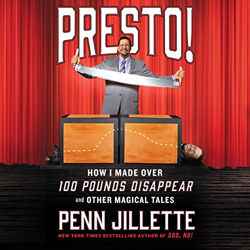 Presto!: How I Made over 100 Pounds Disappear and Other Magical Tales Audiobook [Free Download by Trial] thumbnail