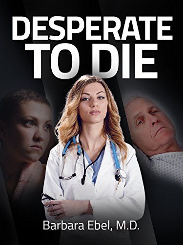 Desperate to Die: A Medical Thriller (Dr  Annabel Tilson Novels Book 3)
