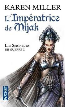 Les seigneurs de guerre, Tome 1 : L'impératrice de Mijak par Miller