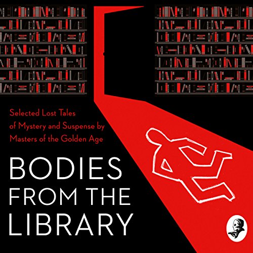 (Bodies from the Library: Lost Classic Stories by Masters of the Golden Age)