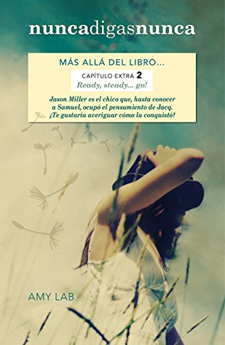 Ready, steady... go! (Nunca digas nunca. Capítulo extra 2): Más allá del libro...