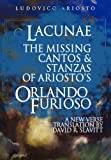 Lacunae : The Missing Cantos and Stanzas of Ludovico Ariosto's Orlando Furioso, Ariosto, Ludovico, 1937402258