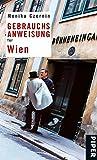 Gebrauchsanweisung für Wien: Überarbeitete und erweiterte Neuausgabe