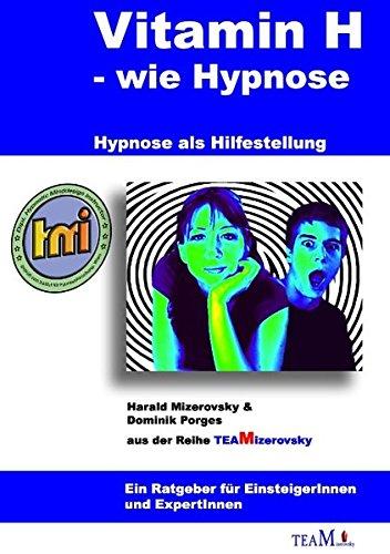 Vitamin H – wie Hypnose: Hypnose als Hilfestellung