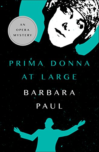 Prima Donna at Large (The Opera Mysteries Book 2)