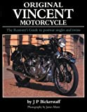 Original Vincent Motorcycle: The Restorer's Guide to postwar singles and twins (Original Series)