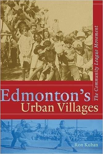 EdmontonS Urban Villages: The Community League Movement ...