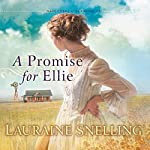 A Promise for Ellie: Daughters of Blessing, Book 1 | Lauraine Snelling