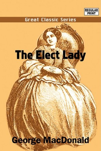 Read Online The Elect Lady PDF