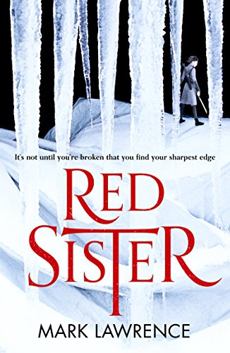 Red Sister (Book of the Ancestor, Book 1) by [Lawrence, Mark]