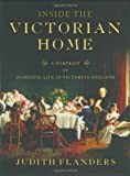Inside the Victorian Home, Judith Flanders, 0393052095