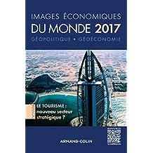 Images économiques du monde 2017 : Le tourisme : nouveau secteur stratégique ? (Géographie) (French Edition)
