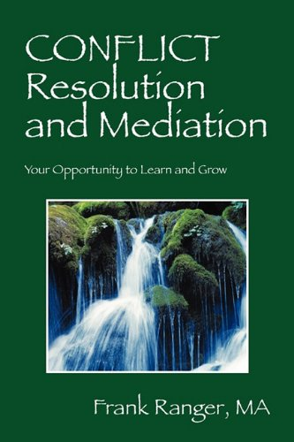 Conflict Resolution and Mediation: Your Opportunity to Learn and Grow ebook
