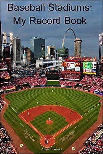 Baseball Stadiums My Record Book Tom Alyea 9781514720325 Amazon
