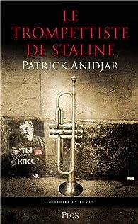 Le trompettiste de Staline par Patrick Anidjar