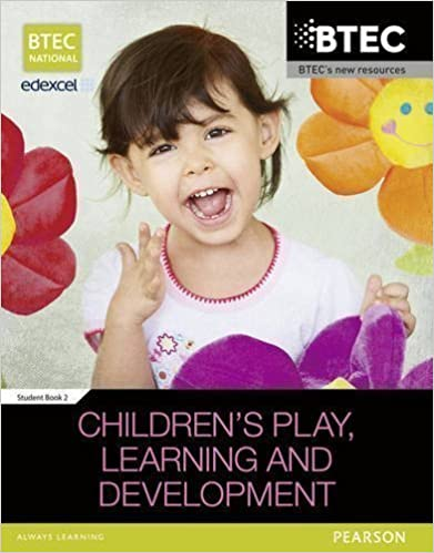 BTEC Level 3 National in Children's Play, Learning & Development Student Book 2 (BTEC National Children's Play, Learning and Development) by Tassoni, Penny, Baker, Mrs Brenda, Burnham, Ms Louise, Hucke 1st (first) Edition (2013)