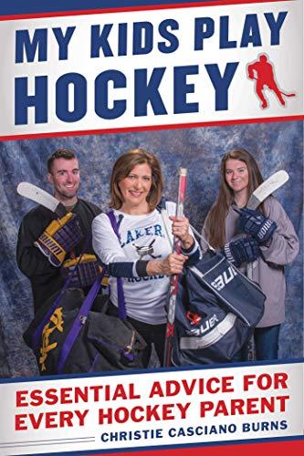 My Kids Play Hockey: Essential Advice for Every Hockey Parent - Tips Hockey