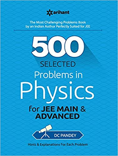 DC Pandey: 500 Problems in Physics for JEE Mains& Advanced