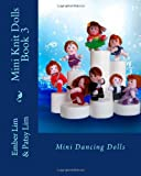 Mini Knit Dolls Book 3, Ember Lim and Patsy Lim, 1463658648