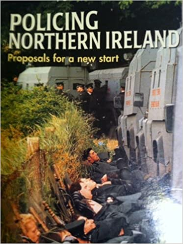 Policing Northern Ireland: Proposals for a New Start