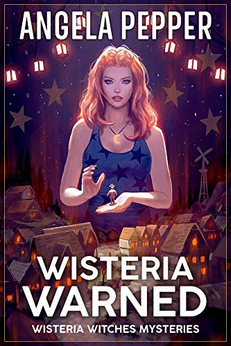Wisteria Warned (Wisteria Witches Mysteries - Daybreak Book 2) by [Pepper, Angela]