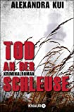 Front cover for the book Tod an der Schleuse: Kriminalroman by Alexandra Kui