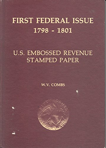 First Federal issue, 1798-1801: U.S. embossed revenue stamped paper (Handbook series - the American Philatelic Society)