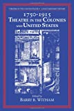 img - for Theatre in the United States: Volume 1, 1750-1915: Theatre in the Colonies and the United States: A Documentary History book / textbook / text book