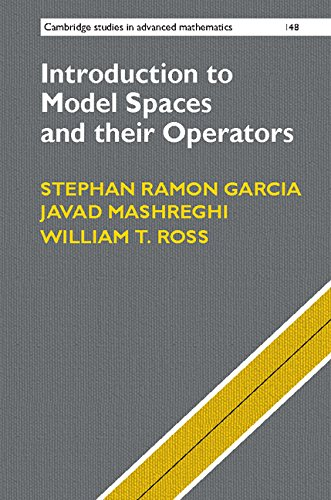 Introduction to Model Spaces and their Operators (Cambridge Studies in Advanced Mathematics)